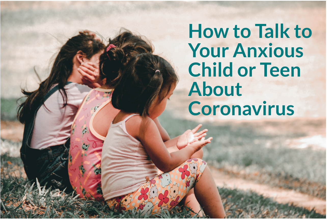 How to Talk to Your Anxious Child or Teen About ...