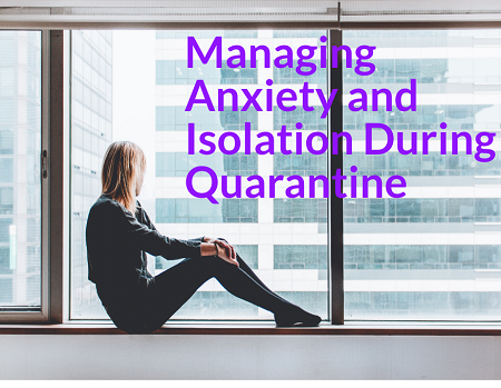 Covid 19 Lockdown Guide How To Manage Anxiety And Isolation During Quarantine Anxiety And Depression Association Of America Adaa