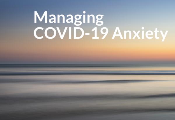 Coronavirus Anxiety - Helpful Expert Tips and Resources ...